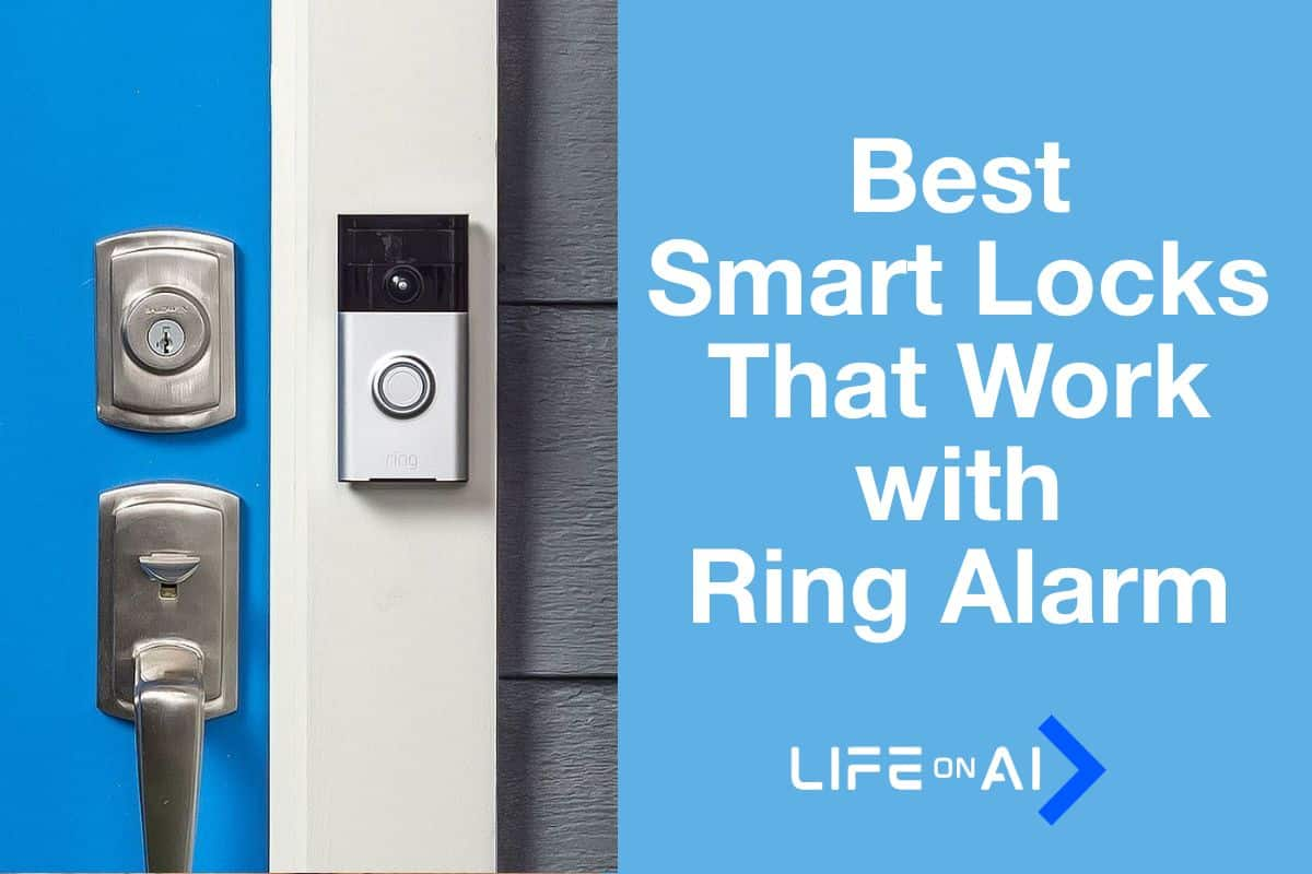Best Smart Locks That Work With Ring Alarms and Video Doorbells