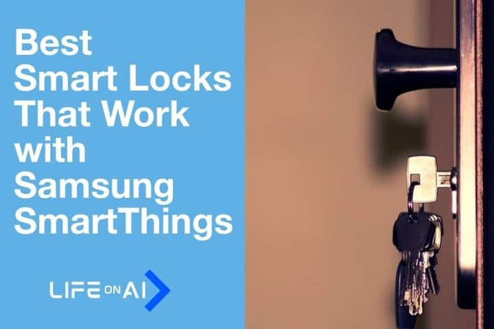 Best Smart Locks That Work With Samsung SmartThings