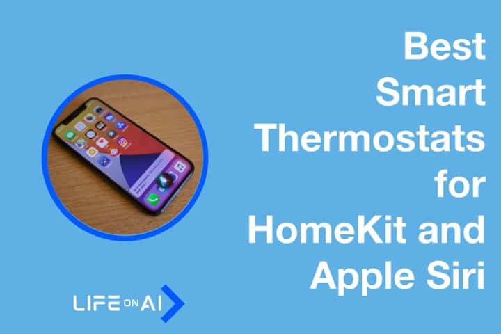 Best Smart Thermostats for HomeKit Apple Siri