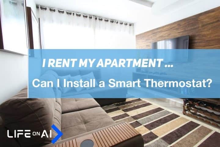 Can I Install a Smart Thermostat in My Apartment
