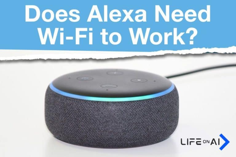 Does Alexa Need Wi-Fi to Work and How to Connect Alexa to Wi-Fi