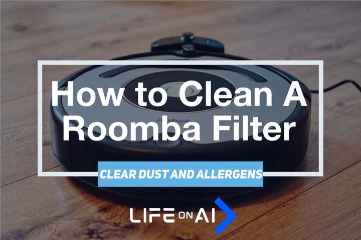 How to Clean a Roomba Filter