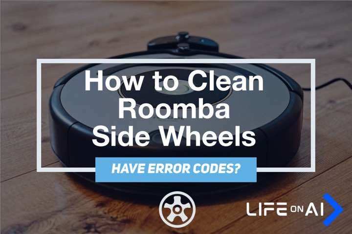 How to Clean Roomba Side Wheels