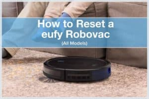 How to Reset eufy Robovac (All Models)