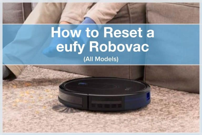 How to Reset a eufy Robovac - All Models