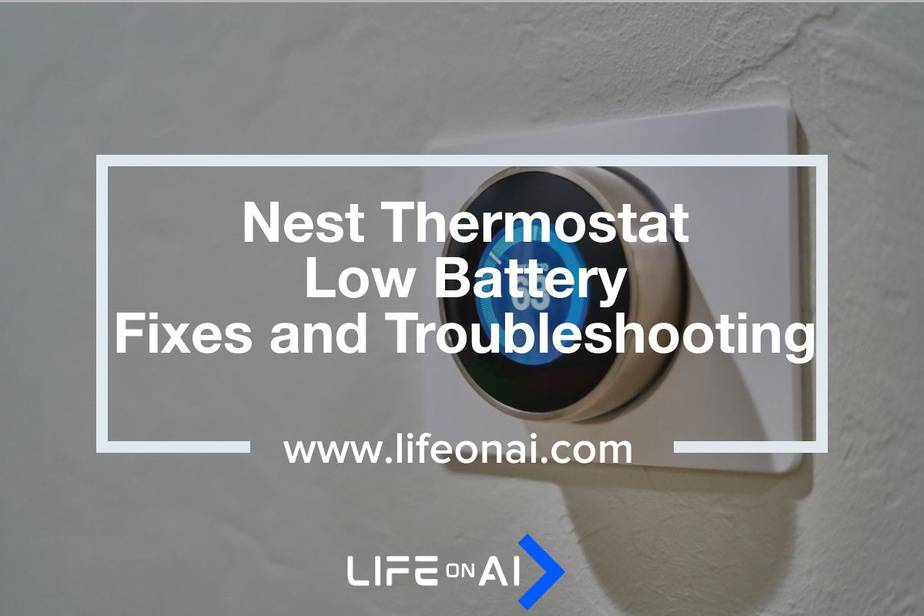 Nest Thermostat Low Battery Troubleshooting and Fixes