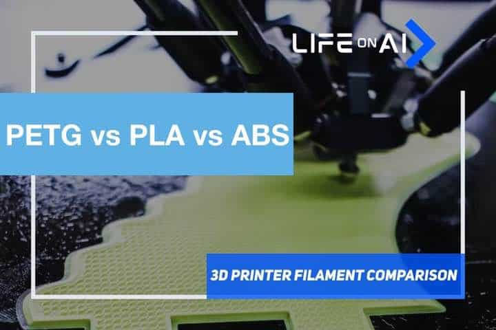PETG vs PLA vs ABS 3D Printer Filament Comparison