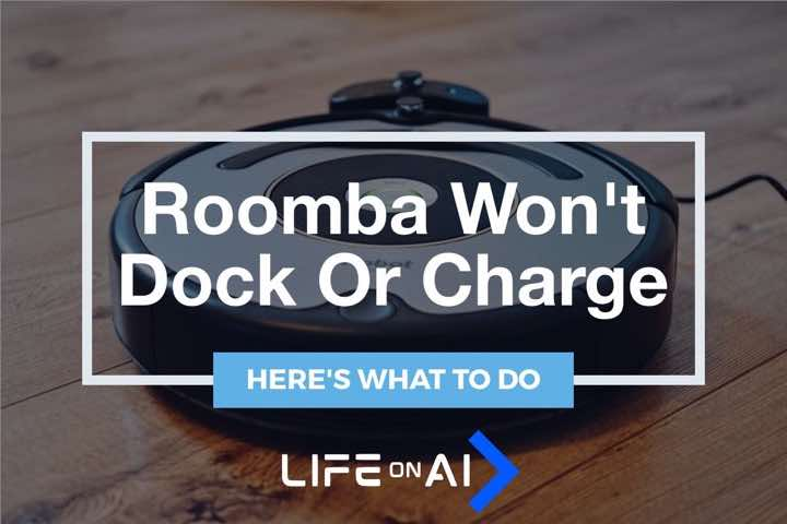 iRobot Roomba Won't Dock or Charge