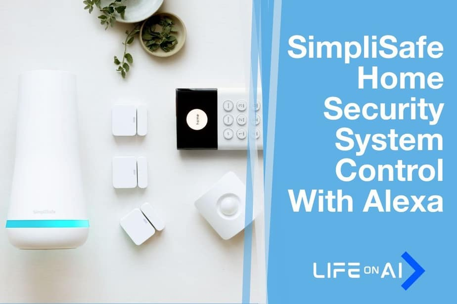 SimpliSafe Home Security System Control with Alexa - Does SimpliSafe Work With Alexa