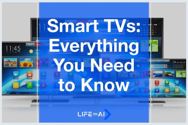 Smart TVs: Everything You Need to Know about Them