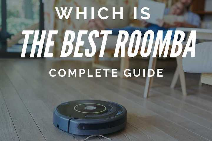 Which is the Best Roomba Model - Comparison Complete Guide